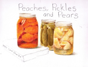 Peaches, pickles and pears